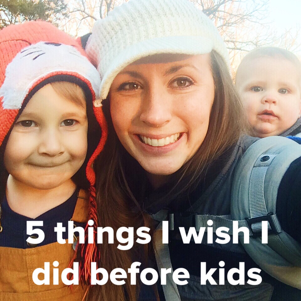 5 things I wish I did before kids